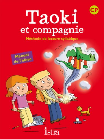Taoki Et Compagnie Cp Livre Eleve Edition 2010 Editions Istra