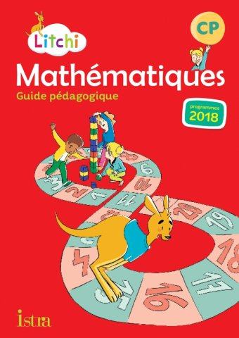 Litchi Mathematiques Cp Guide Pedagogique Ed 2019 Editions Istra